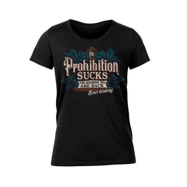 Girlie Ladies Shirt- Prohibition sucks